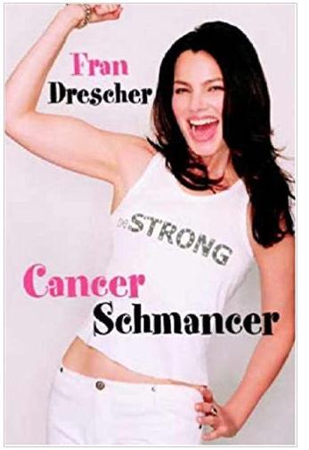 fran drescher cancer schmancer